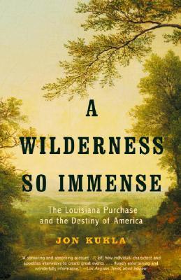A Wilderness So Immense By Kukla, Jon