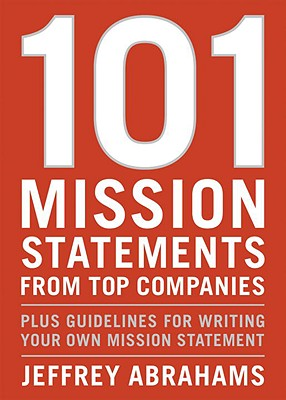 101 Mission Statements from Top Companies By Abrahams, Jeffrey